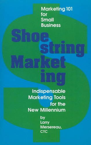 Shoestring Marketing: Mersereau, Larry