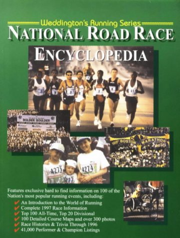 9781882180738: National Road Race Encyclopedia (Weddington Running Series)