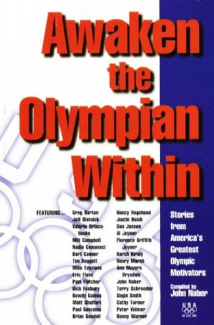 Awaken the Olympian Within: Stories from America's Greatest Olympic Motivators