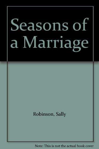 Seasons of a Marriage: Robinson, Sally