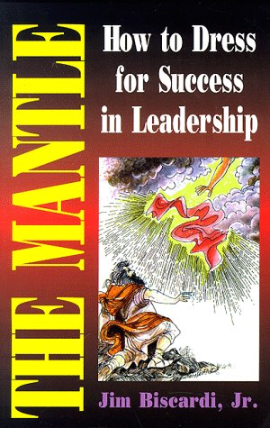 9781882185429: The Mantle: How To Dress For Success In Leadership