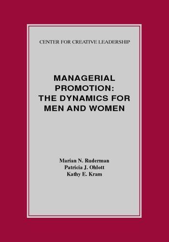 Managerial Promotion: The Dynamics for Men and Women: Ruderman, Marian N.;Kram, Kathy E.;Ohlott, ...