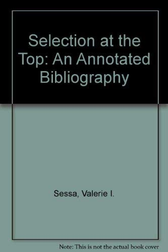 Selection at the Top: An Annotated Bibliography (9781882197293) by Sessa, Valerie I.; Campbell, Richard J.