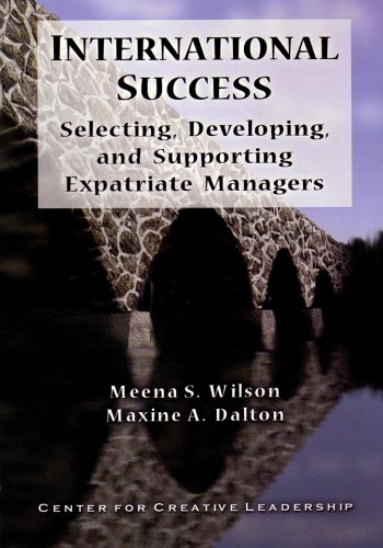 9781882197453: International Success: Selecting, Developing, and Supporting Expatriate Managers