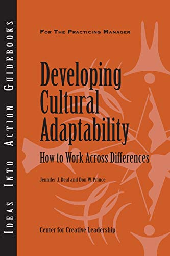 Developing Cultural Adaptability: How to Work Across: Deal, Jennifer J.