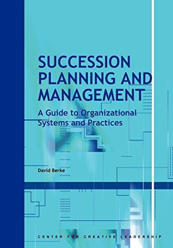9781882197897: Succession Planning and Management: A Guide to Organizational Systems and Practices (CCL)