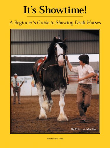 9781882199044: It's Showtime: A Beginner's Guide to Showing Draft Horses