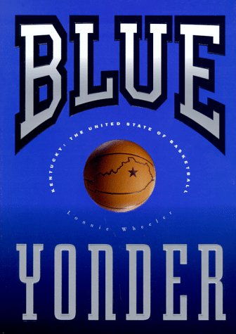 9781882203208: Blue Yonder : Kentucky : The United State of Basketball