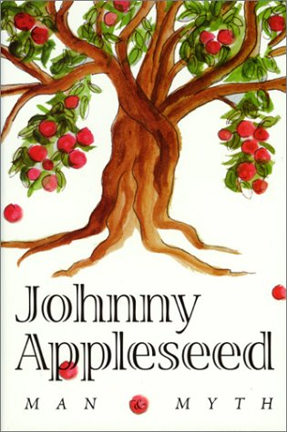 9781882203734: Johnny Appleseed: Man & Myth