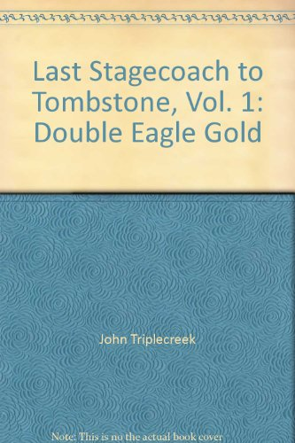 Last Stagecoach to Tombstone, Vol. 1: Double: Triplecreek, John