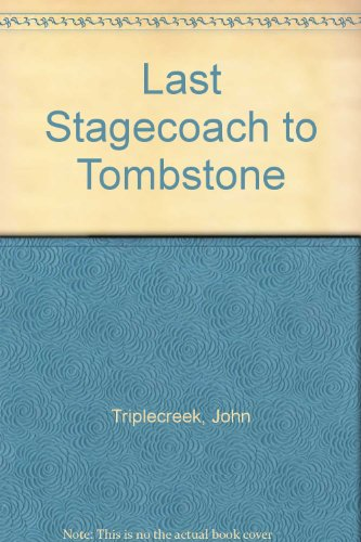 Last Stagecoach to Tombstone, Vol. 3/Cassettes: Triplecreek, John