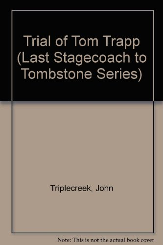 9781882209354: Trial of Tom Trapp (Last Stagecoach to Tombstone Series)