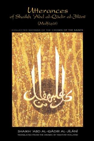 Utterances of Shaikh 'Abd al-Qadir al-Jilani (Malfuzat): Holland, Muhtar