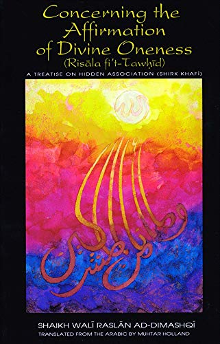Concerning the Affirmation of Divine Oneness (Risala: Holland, Muhtar, Ad-Dimashqi,
