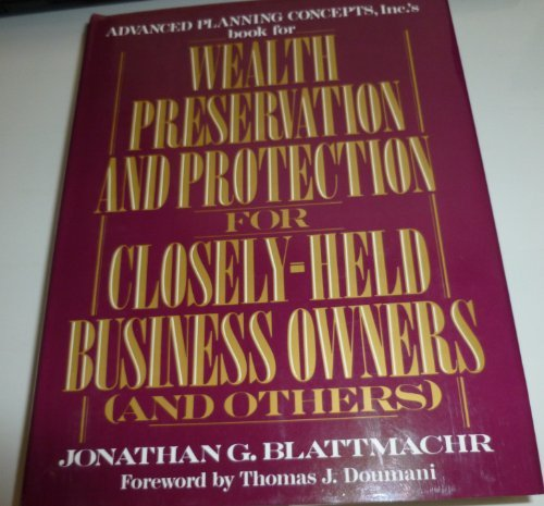 Wealth Preservation and Protection for Closely-Held Business Owners -- INSCRIBED by Author: ...