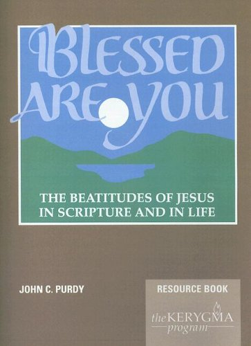 Blessed Are You, the Beatitudes of Jesus in Scripture and in Life: Resource Book (Elective Courses)...