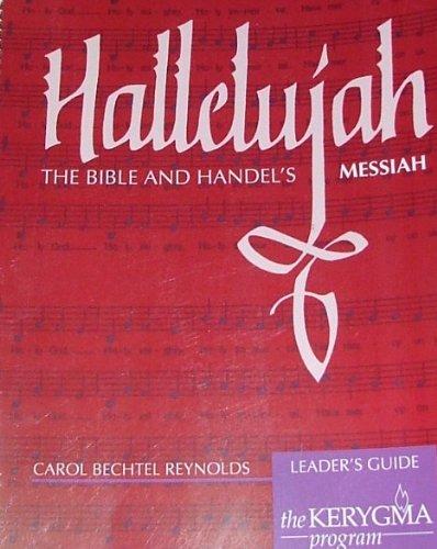 9781882236251: Hallelujah: The Bible and Handel's Messiah, Leader Guide (Word Inspires Music)