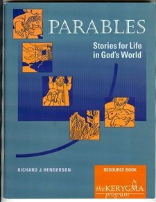 Parables: Stories for Life in God's World (Resource Book, The Kerygma Program): Richard J. ...