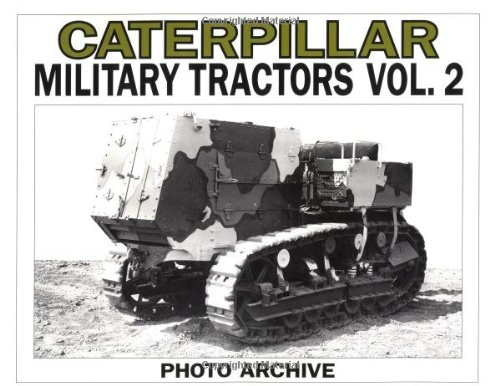 9781882256174: 002: Caterpillar Military Tractors Vol. 2: Workpower on the Side of Victory, Photo Archive