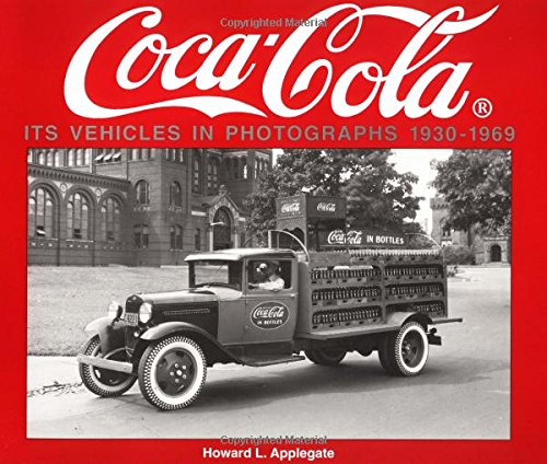 9781882256471: Coca-Cola Its Vehicles in Photographs 1930-1969: Photographs from the Archives Department of the Coca-Cola Company (Photo Archive Series)