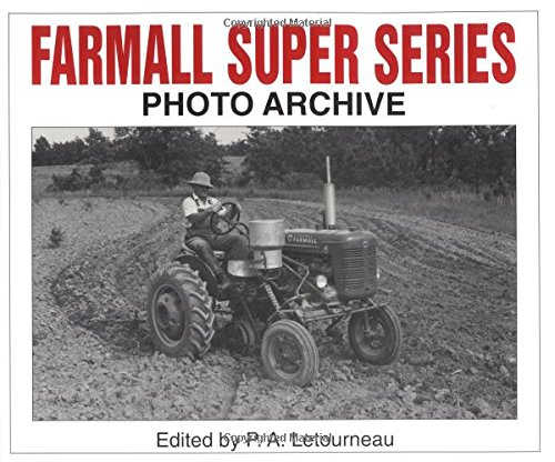 FARMALL SUPER SERIES Photo Archive Super A, Super C, Super H, and Super M