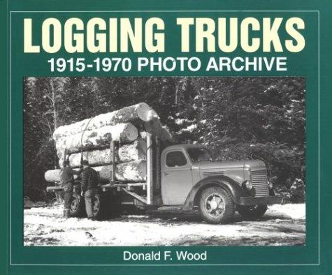 9781882256594: Logging Trucks 1915-1970 Photo Archive (Photo Archive Series)