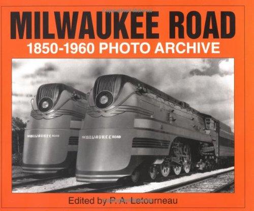 Milwaukee Road 1850 Through 1960: Photo Archive: Letourneau, Peter A.,