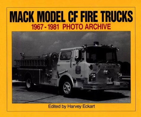 9781882256631: Mack Model CF Fire Trucks 1967-1981 Photo Archive