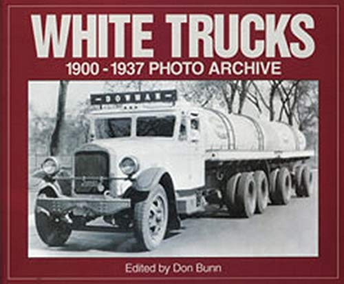 9781882256808: White Trucks 1900-1937 Photo Archive: Photographs from the National Automotive History Collection of the Detroit Public