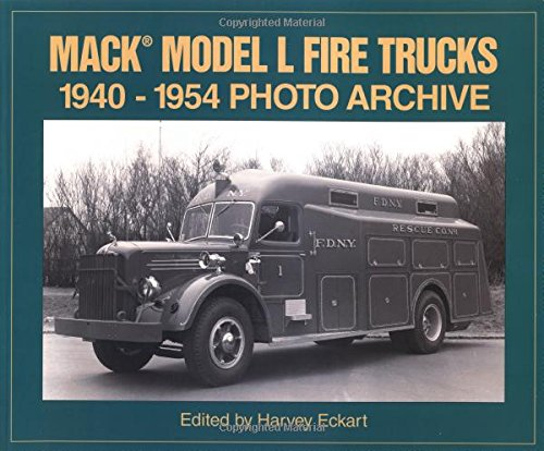 9781882256860: Mack Model L Fire Trucks 1940-1954 Photo Archive