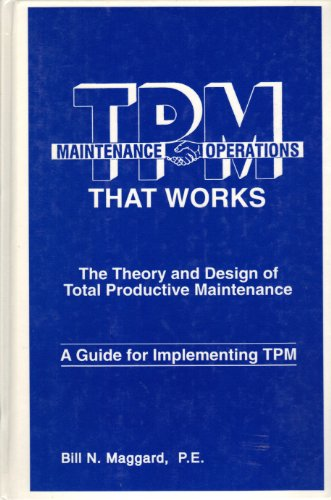 9781882258017: Tpm That Works: The Theory and Design of Total Productive Maintenance : A Guide for Implementing Tpm