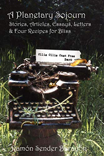9781882260171: A Planetary Sojourn: Stories, Articles, Essays, Letters & 4 Recipes for Bliss