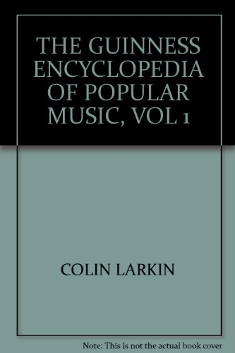 'THE GUINNESS ENCYCLOPEDIA OF POPULAR MUSIC, VOL 1' (1882267044) by COLIN LARKIN
