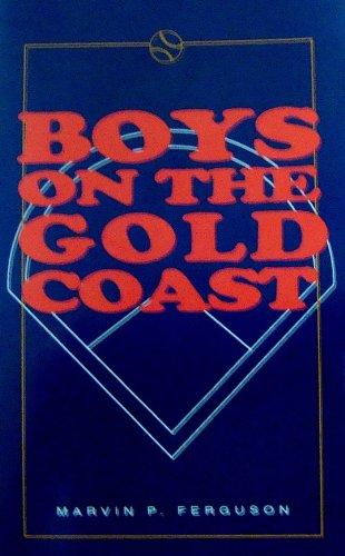 9781882286003: Boys on the Gold Coast: A Good Baseball Story