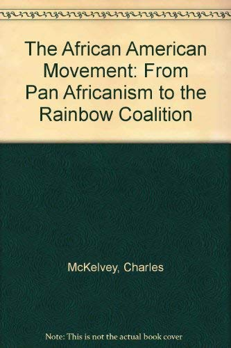 The African-American Movement: From Pan-Africanism to the Rainbow Coalition