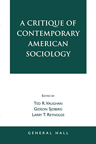 A Critique of Contemporary American Sociology: Editor-Ted R. Vaughan;