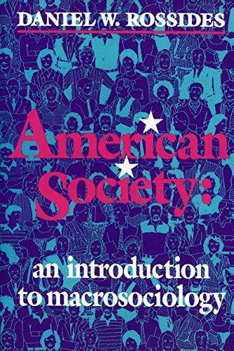 American Society: An Introduction to Macrosociology (Hardback): Daniel W. Rossides