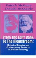 9781882289134: From the Left Bank to the Mainstream: Historical Debates and Contemporary Research in Marxist Sociology (Reynolds Series in Sociology (Paperback))