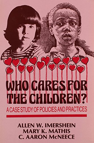9781882289318: Who Cares for the Children?: A Case Study of Policies and Practices (The Reynolds Series in Sociology)