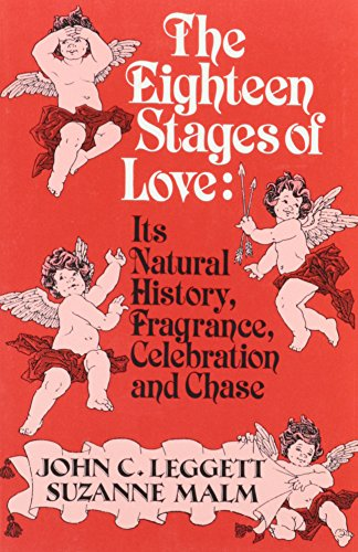 9781882289332: The Eighteen Stages of Love: Its Natural History, Fragrance, Celebration and Chase