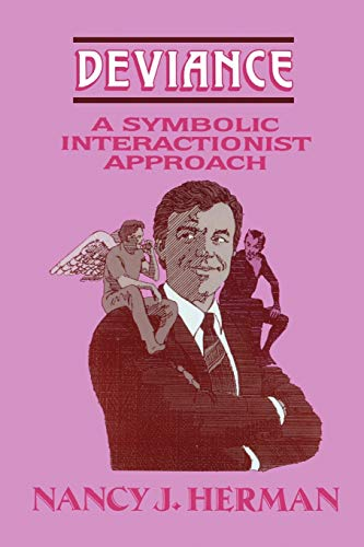 9781882289387: Deviance: A Symbolic Interactionist Approach (The Reynolds Series in Sociology)