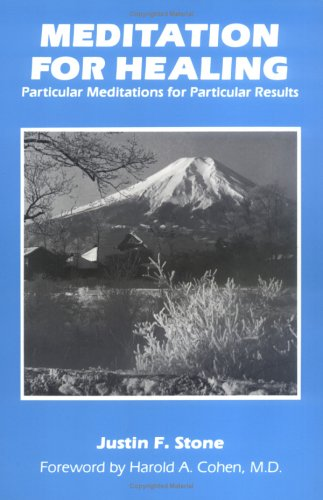9781882290000: Meditation for Healing: Particular Meditations for Particular Results