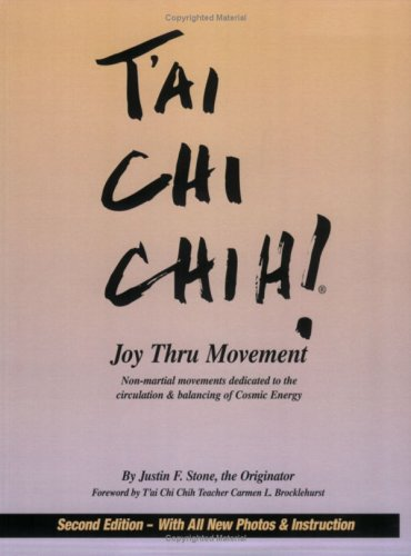 Tai Chi Chih!: Joy Thru Movement