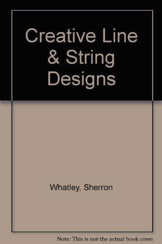 Creative String & Line Designs: Whatley, Sherron