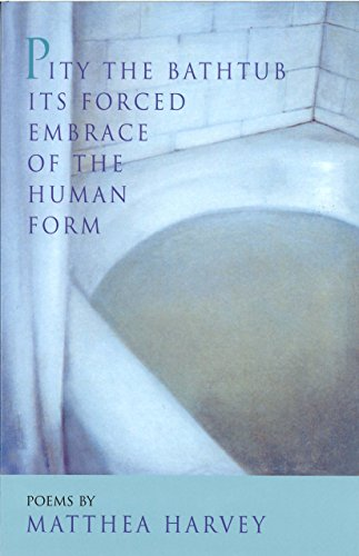 9781882295265: Pity the Bathtub Its Forced Embrace of the Human Form