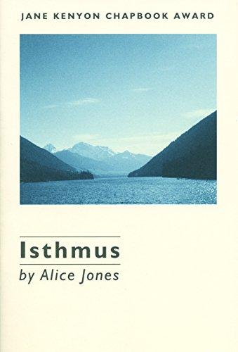 9781882295272: Isthmus (Jane Kenyon Chapbook Award Series)