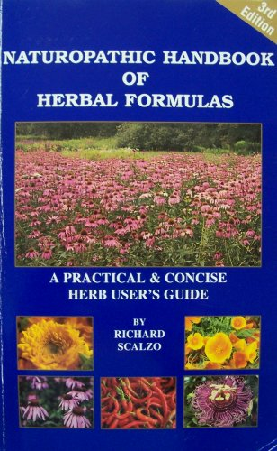 Naturopathic Handbook of Herbal Formulas a Practical and Concise Herb User's Guide
