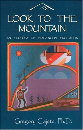 9781882308651: Look to the Mountain: An Ecology of Indigenous Education