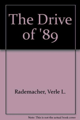 The Drive of '89: Rademacher, Verle L., Phillips, J. R.