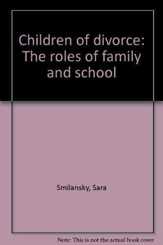 9781882326006: Children of divorce: The roles of family and school